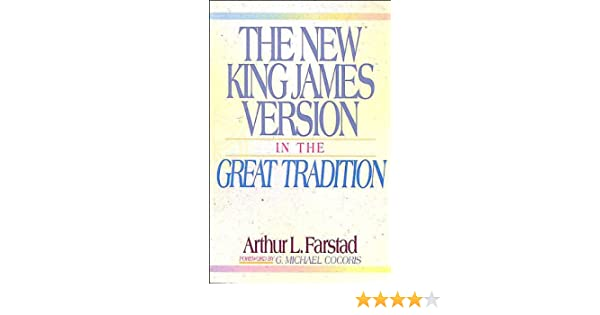 The New King James Version In The Great Tradition Arthur L