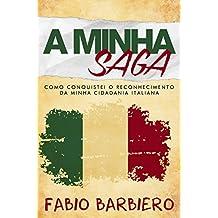 A Minha Saga: Como conquistei o reconhecimento da minha cidadania italiana (Portuguese Edition)