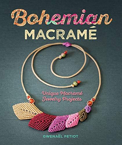 Bohemian Macramé: Unique Macramé Jewelry Projects