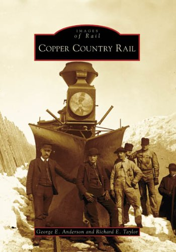 Copper Country Rail (Images of Rail: Michigan) (Soo Railroad Line)