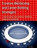 Creative Mentorship and Career-Building Strategies, Mary Pender Greene, 0199373442