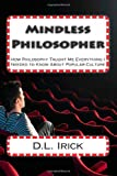 Mindless Philosopher, D. L. Irick, 147510815X