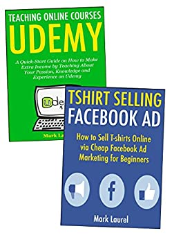 Create a New Side-Hustle Income Source:  Sell Tshirts or Information Courses Online by [Laurel, M.S.]