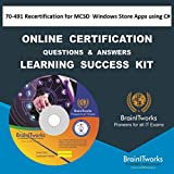 70-491 Recertification for MCSD: Windows Store Apps using C# Online Certification Learning Success Kit