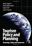 img - for Tourism Policy and Planning: Yesterday, Today and Tomorrow book / textbook / text book
