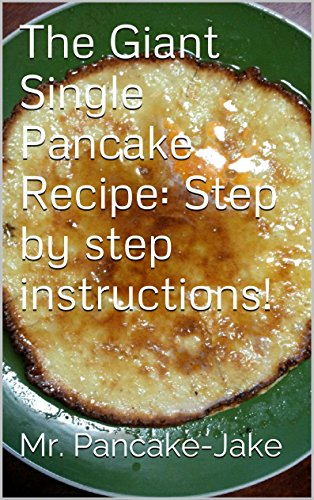 The Giant Single Pancake Recipe Step by step instructions
