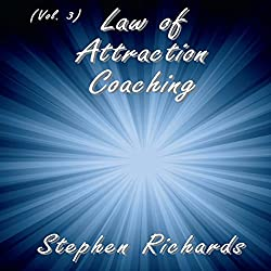 Law of Attraction Coaching, Vol. 3