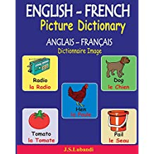 ENGLISH-FRENCH Picture Dictionary (ANGLAIS – FRANÇAIS Dictionnaire Image) (French Edition)