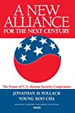 A New Alliance for the Next Century, Jonathan Pollack and Y. K. Cha, 0833023500