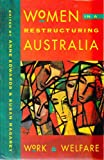 Women in a Restructuring Australia : Work and Welfare, Magarey, Susan, 186373824X
