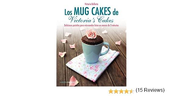 Los mug cakes de Victorias cakes: Deliciosos pasteles para ...