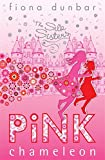 The Silk Sisters: Pink Chameleon: Book 1