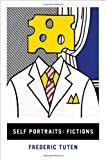 Self Portraits: Fictions, Frederic Tuten, 0393079058