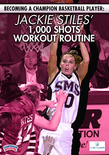 Becoming a Champion Basketball Player: Jackie Stiles' 1,000 Shots Workout Routine (1000 Champion)