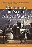 Operations in North African Waters, October 1942-June 1943: History of United States Naval Operations in World War II, Volume 2 (History of the United States Naval Operations in World War II)