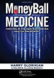 img - for MoneyBall Medicine: Thriving in the New Data-Driven Healthcare Market book / textbook / text book