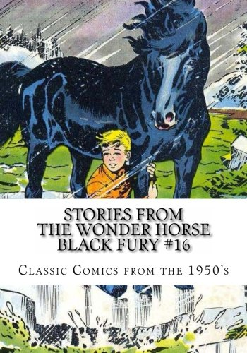 Stories From The Wonder Horse Black Fury #16: Classic Comics From the 1950's PDF