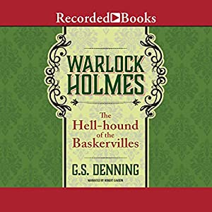 Warlock Holmes: The Hell-Hound of the Baskervilles Audiobook