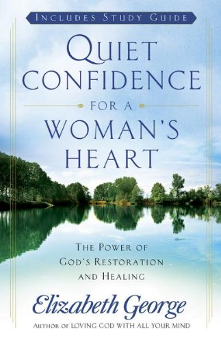 Elizabeth George - Quiet Confidence for a Woman's Heart