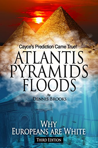 Atlantis Pyramids Floods: Why Europeans Are White
