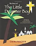The Story of the Little Drummer Boy, Laura Wagner, 1484930940