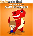 My Dinosaur is Scared of Vegetables P...