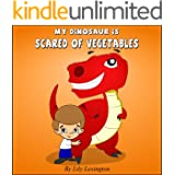 My Dinosaur is Scared of Vegetables Plus 5 Bonus Stories (Fun Rhyming Children's Books)