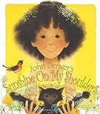 John Denver's Sunshine on My Shoulders, John Denver, 158469050X