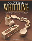 Old Time Whittling, Keith Randich, 1565237749
