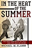 img - for In the Heat of the Summer: The New York Riots of 1964 and the War on Crime (Politics and Culture in Modern America) book / textbook / text book