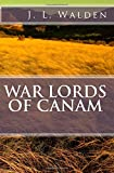 War Lords of CanAm, J. L. Walden, 1497456533