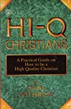 img - for HI-Q Christians: A Practical Guide on How to be a High Quality Christian book / textbook / text book