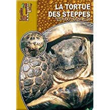 La tortue des steppes: Testudo horsfieldii (Les Guides Reptilmag) (French Edition)