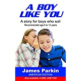 A Boy Like You (American Edition): A story for boys who soil