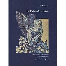 Le Palais de Santos: LAmbassade de France à Lisbonne (French Edition)