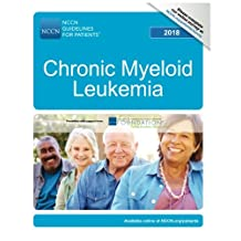 NCCN Guidelines for Patients®: Chronic Myeloid Leukemia, 2018
