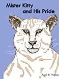 Mister Kitty and His Pride, April R. Wilder, 1420860216