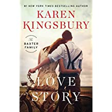 Love Story: A Novel (The Baxter Family Book 1)