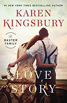 Love Story: A Novel (The Baxter Family Book 1) by [Kingsbury, Karen]