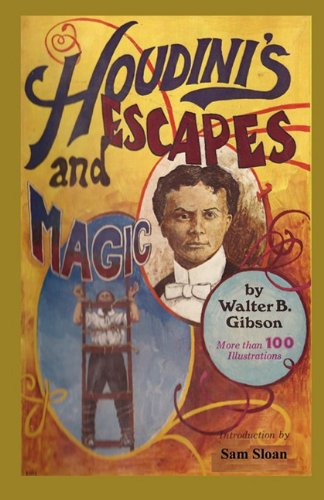 Houdini's Escapes and Magic por Walter B. Gibson