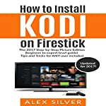 How to Install Kodi on Firestick | Alex Silver