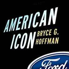 American Icon: Alan Mulally and the Fight to Save Ford Motor Company Audiobook by Bryce G. Hoffman Narrated by Pete Larkin