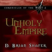 Unholy Empire: Chronicles of the Host, Book 2 | D. Brian Shafer