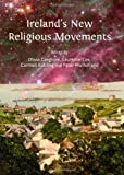 Ireland's New Religious Movements, Olivia Cosgrove, 1443850462