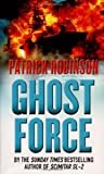Front cover for the book Ghost Force by Patrick Robinson