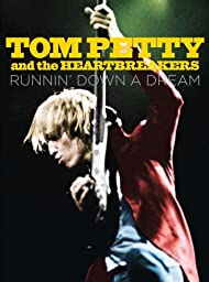 Tom Petty and the Heartbreakers: Runnin\' Down a Dream