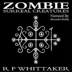 Zombie: Surreal Creatures