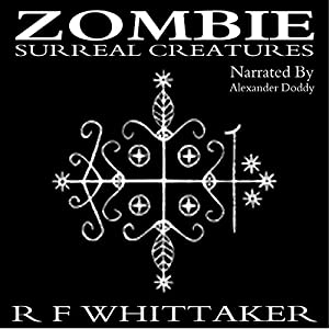 Zombie: Surreal Creatures Audiobook