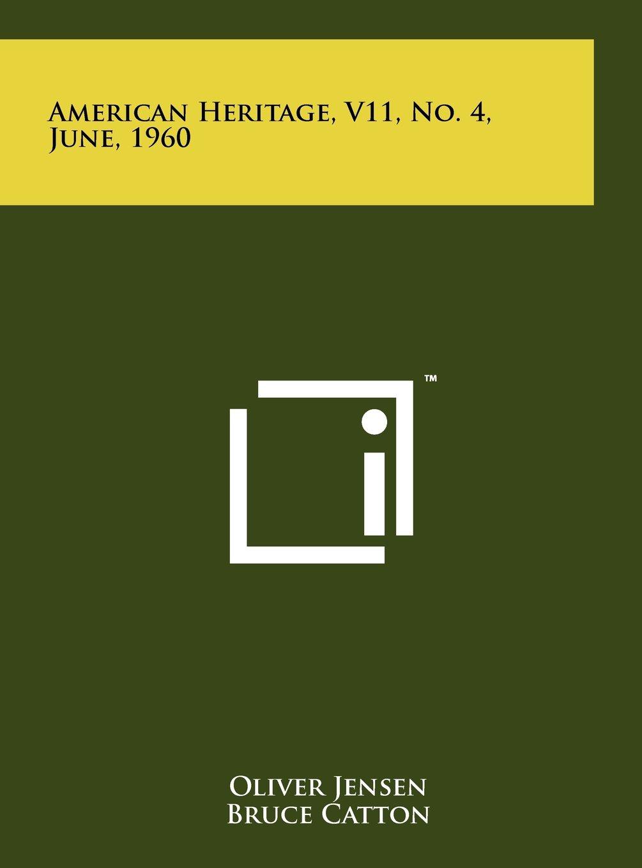 American Heritage, V11, No. 4, June, 1960 PDF