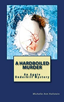 A Hardboiled Murder: An Aggie Underhill Mystery (A quirky, comical adventure): An Aggie Underhill Mystery by [Hollstein, Michelle Ann]